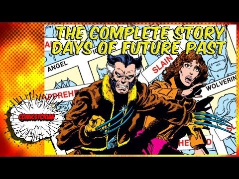 Days of Future Past X Men - Complete Story | Comicstorian