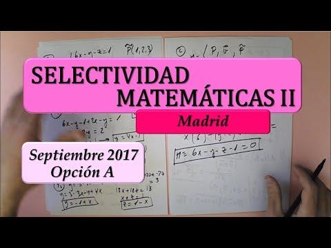 Selectividad. Madrid. Septiembre 2017 matemáticas II opción A. Examen resuelto.