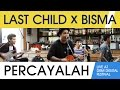 Last Child - Percayalah ft. Bisma (Live at DRM Digital Fest)