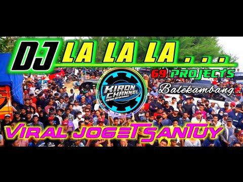 DJ LA LA LA LA SLOW BASS ANGKLUNG | JOGET SANTUY by 69 PROJECTS