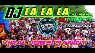 Download DJ LA LA LA LA SLOW BASS ANGKLUNG | JOGET SANTUY by 69 PROJECTS