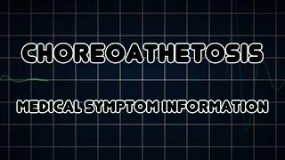Choreoathetosis (Medical Symptom)