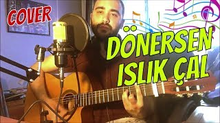SÖYLEDİM 6 / Manuş Baba - Dönersen Islık Çal (Cover) Akor ve Solo