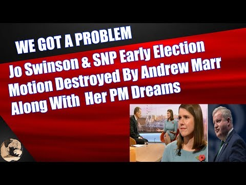 Jo Swinson & SNP Early Election Motion Destroyed By Andrew Marr Along With  Her PM Dreams