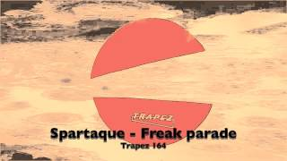 Spartaque -  Freak Parade (Trapez 164)