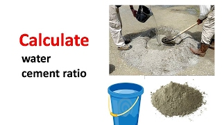 Calculate water cement ratio