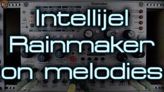 Intellijel - Rainmaker on melodies *Richard Devine Presets*