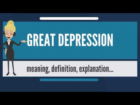 What is GREAT DEPRESSION? What does GREAT DEPRESSION mean? GREAT DEPRESSION meaning & explanation