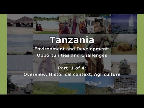Part 1 of 4 - Tanzania: Overview, Historical context, Agriculture