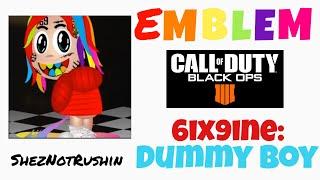 COD BO4 Emblem: 6ix9ine: Dummy Boy