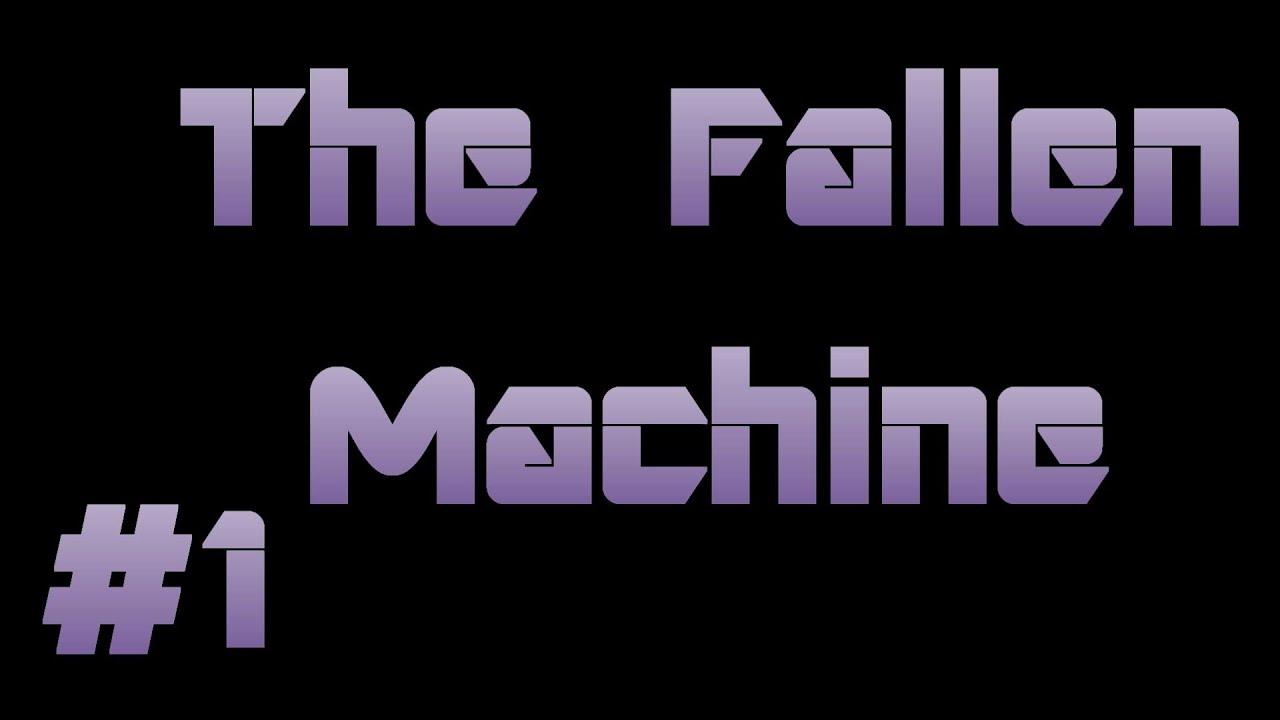 the machine fallen