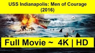 watch USS Indianapolis: Men of Courage 2016 Full-Play-HD