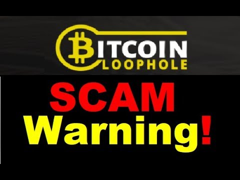 Bitcoin Loophole Review - Dangerous SCAM Exposed (DONT Waste your Money)