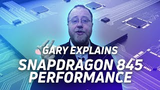 How fast is the Snapdragon 845? - Gary explains