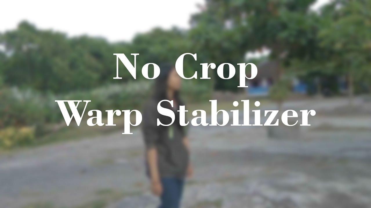 Repeat Cara Warp Stabilizer Tanpa Crop di Adobe Premiere Pro