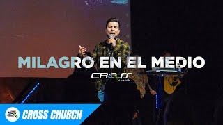 Milagro En El Medio // Cross Church RGV // J.Alan Mendoza