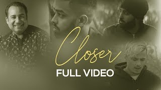 Closer (Judaiya) | Full Video |  Rahat Fateh Ali Khan | EZU | IKKA | DJ Harpz | VIP Records