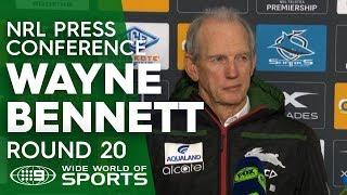 NRL Press Conference: Wayne Bennett - Round 20 | NRL on Nine