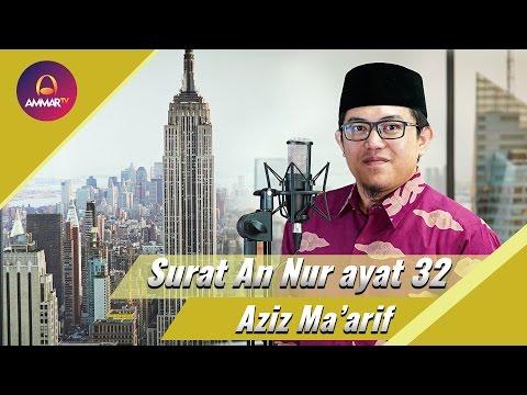 Ustadz Aziz Ma'arif - Surat An Nur Ayat 32