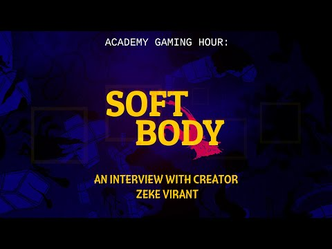 Academy Gaming Hour w/ Zeke Virant (Soft Body)