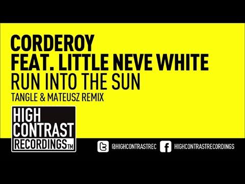 Corderoy ft Little Neve White - Run Into The Sun (Tangle & Mateusz Remix)