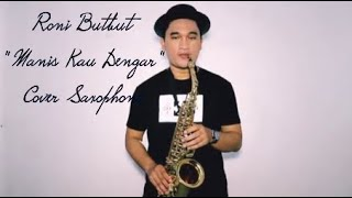 "Download Mp3 Lagu Rohani ""manis Kau Dengar"" Saxophone Cover  Roni Butbut"