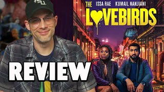 The Lovebirds Made Me Miss Theaters - Review!