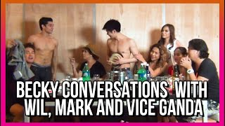 BECKY CONVERSATIONS WITH MARK RIVERA, WIL DASOVICH AND VICE GANDA!