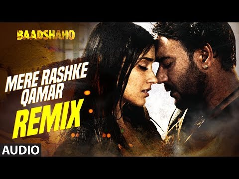 Mere Rashke Qamar (Remix) Full Audio Song | Baadshaho | DJ Chetas | Ajay DevgnIleana D'Cruz