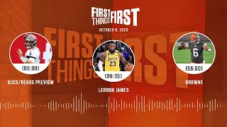 Bucs/Bears preview, LeBron James, Browns (10.8.20) | FIRST THINGS FIRST Audio Podcast
