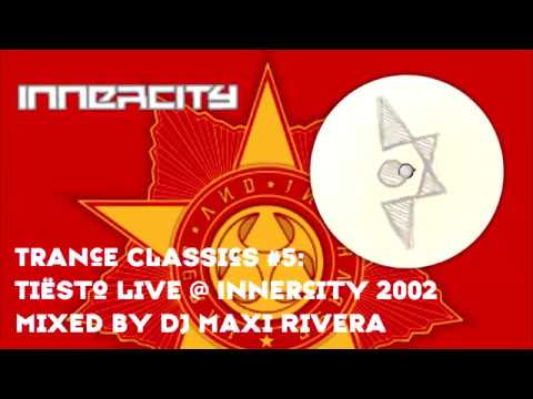 Tiësto Live @ Innercity 2002 RAI Amsterdam | Trance Classics #5 | Mixed by Maxi Rivera Aka DJ MaxiR