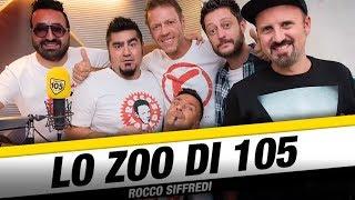 ROCCO SIFFREDI NELLO ZOO DI 105!