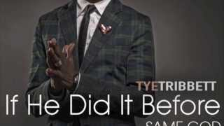 Tye Tribbett - If He Did It Before (Same God Remix feat. GC)