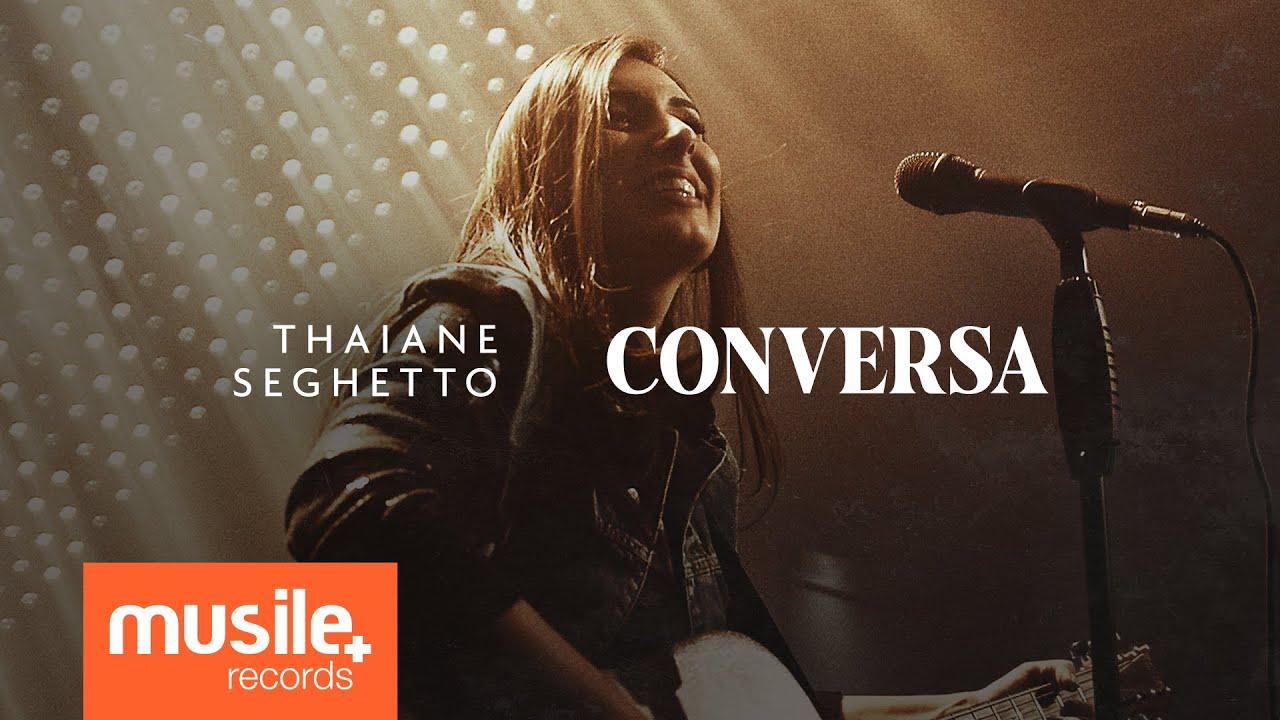 Thaiane Seghetto - Conversa (Ao Vivo)