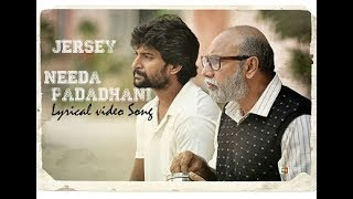 Needa Padadhani Jersey Lyrical Songs Nani Shraddha Srinath Anirudh