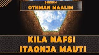 KILA NAFSI ITAONJA MAUTI | SHEIKH OTHMAN MAALIM | MAWAIDHA JUU YA KIFO