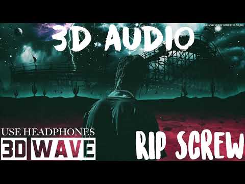 Travis Scott - R.I.P. SCREW | 3D Audio (Use Headphones)