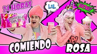 24 HORAS COMIENDO ROSA All Day eating Pink food for 24 hours LOL Retos Divertidos