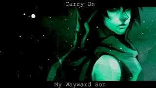 Repeat youtube video CARRY ON MY WAYWARD SON