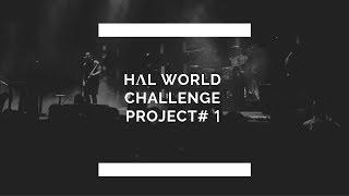 HΛL WORLD CHALLENGE PROJECT#2(ハル ワールド チャエレンジ プロジェ...