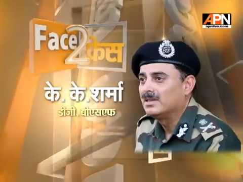 Face2Face: Special Interview with BSF Director General K K Sharma