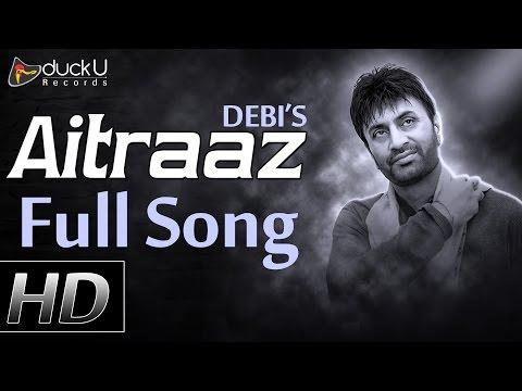 Aitraaz  Full Song  Debi Makhsoospuri  Prince Ghuman  Hit Punjabi Songs  Nav Punjabi
