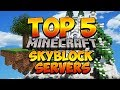 TOP 5 OP SKYBLOCK SERVERS 1.8/1.9/1.10/1.12/1.13 2018 [HD] (Minecraft YouTuber Servers)