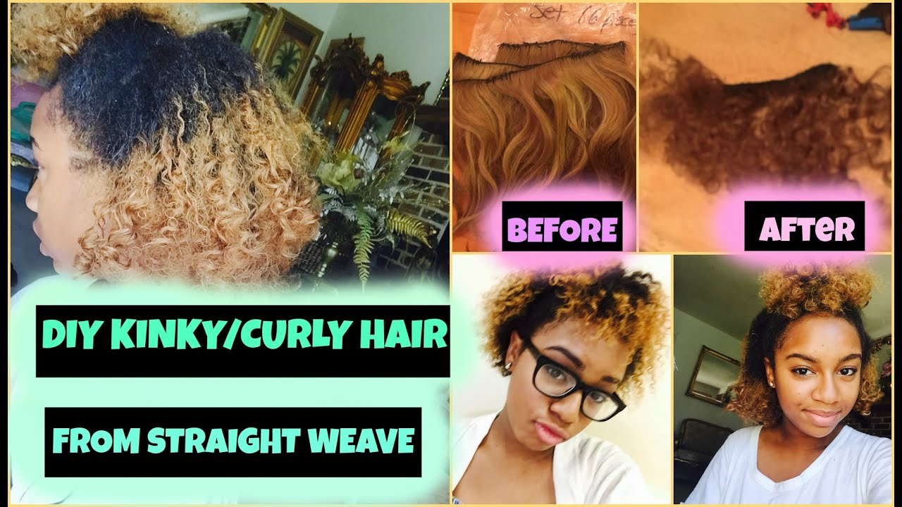Diy How To Get Kinkycurly Hair From Straight Weave Youtube
