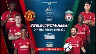 Select FC Mumbai: Manchester United v Liverpool