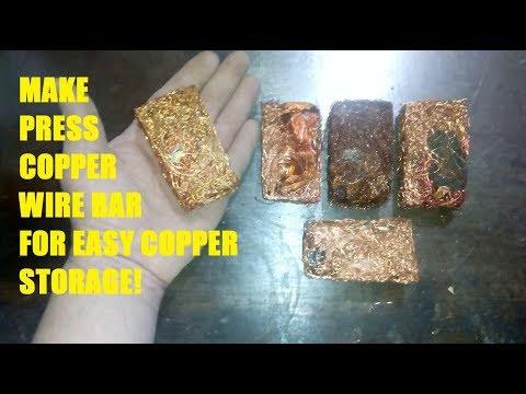 Make PRESS COPPER WIRE BAR For Easy Copper Storage!