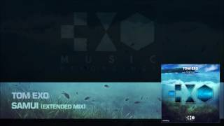 Tom Exo - Samui (Extended Mix)