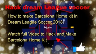 How to import Barcelona FC home kit  -  Dream League Soccer 2018 full HD