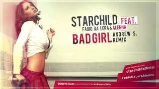 Starchild feat. Fabio Da Lera & Alenna - Bad girl (Andrew S. Remix)
