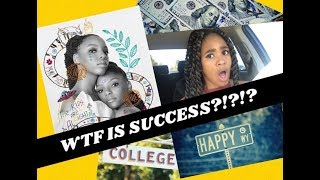 WTF is Success? College, Music, Happiness, The kids are alright